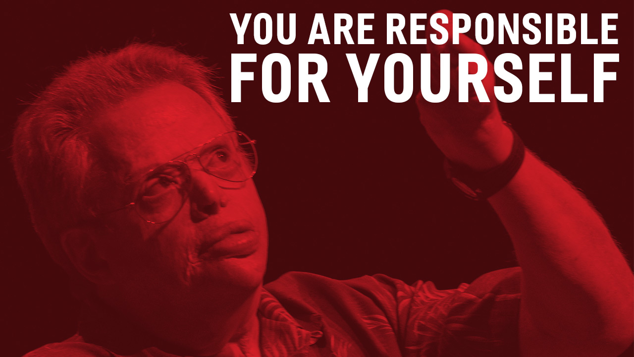 You Are Respnsible for Yourself